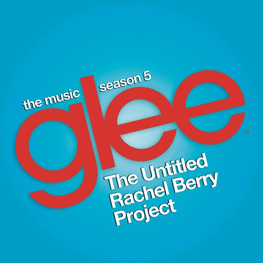 Glee Cast альбом Glee: The Music, The Untitled Rachel Berry Project