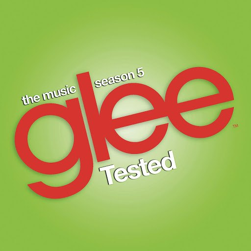 Glee Cast альбом Glee: The Music, Tested