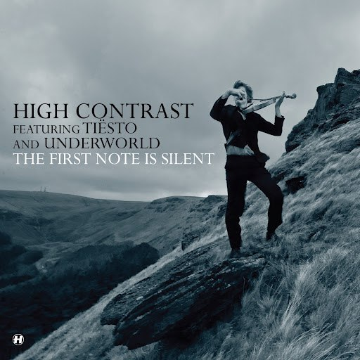 High Contrast альбом The First Note Is Silent (feat. Tiësto, Underworld)