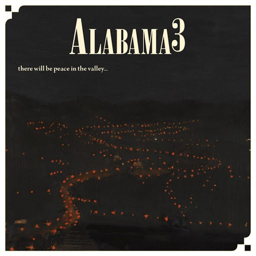 Alabama 3 альбом Peace in the Valley.......Till We Get the Key to the Mansion on the Hill