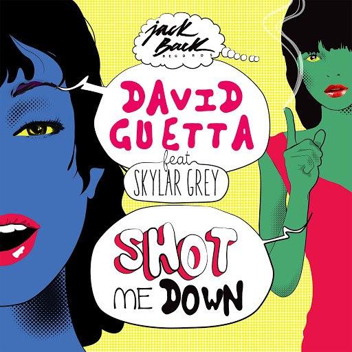 David Guetta альбом Shot Me Down (feat. Skylar Grey)
