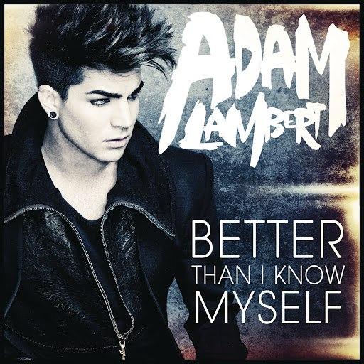 Adam Lambert альбом Better Than I Know Myself