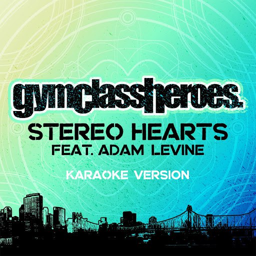 Gym Class Heroes альбом Stereo Hearts (feat. Adam Levine) [Karaoke Version]