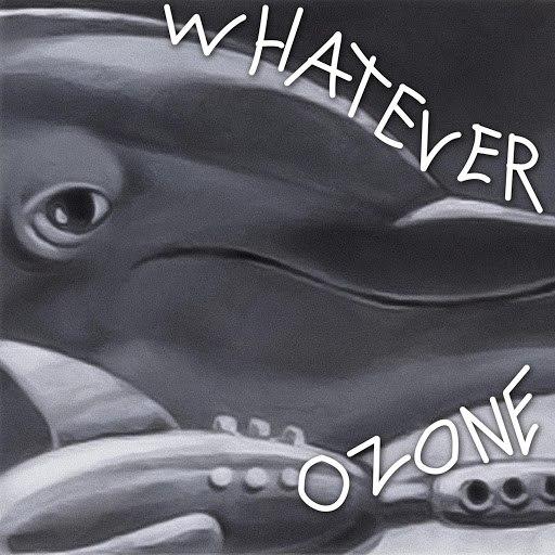 Ozone альбом Whatever