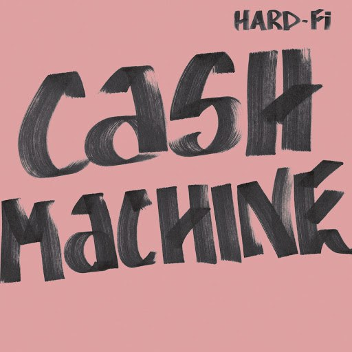 Hard-Fi альбом Cash Machine (Radio Edit - Digital)