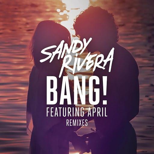 Sandy Rivera альбом BANG! (Remixes Part 2)
