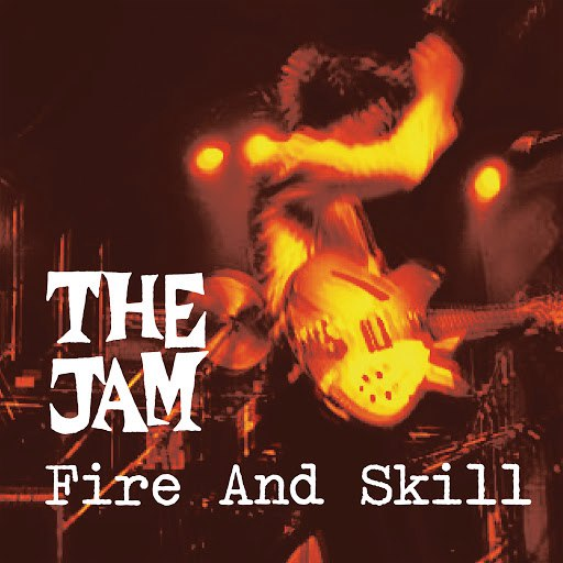 The Jam альбом Fire And Skill: The Jam Live