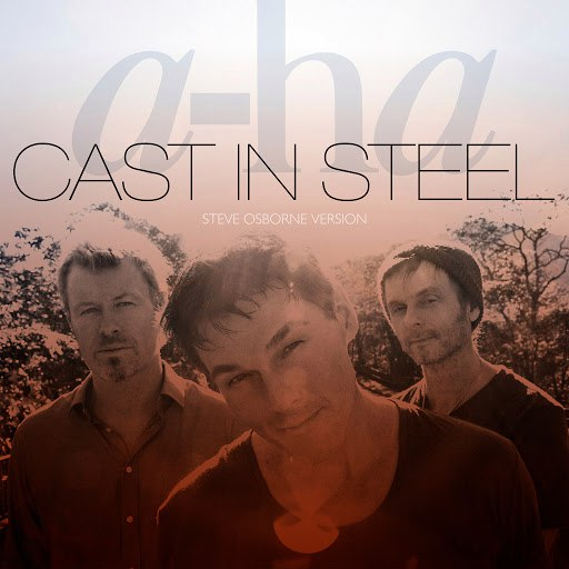 A-ha альбом Cast In Steel (Steve Osborne Version)