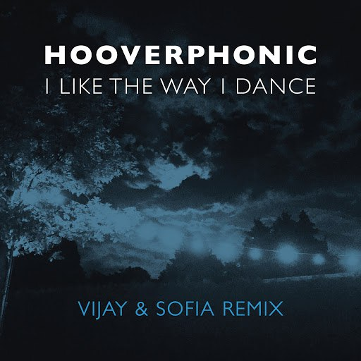 Hooverphonic альбом I Like the Way I Dance (Vijay & Sofia Remix)