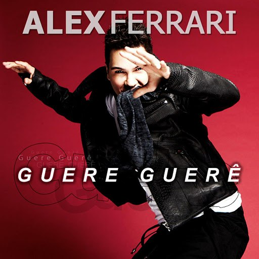 Alex Ferrari альбом Guere Guerê (Radio Edit)