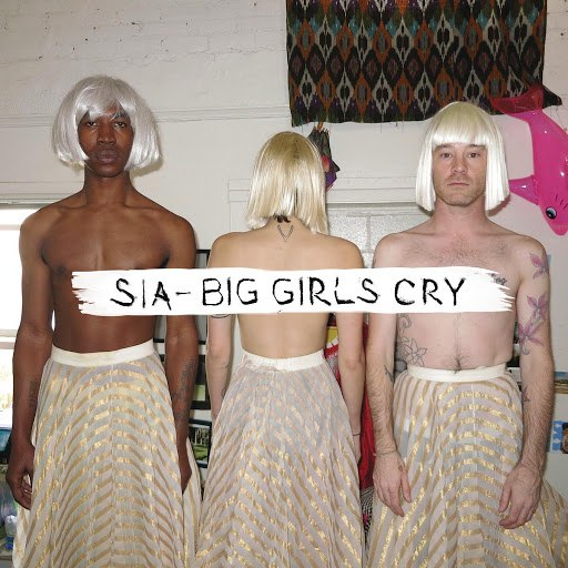 Sia альбом Big Girls Cry