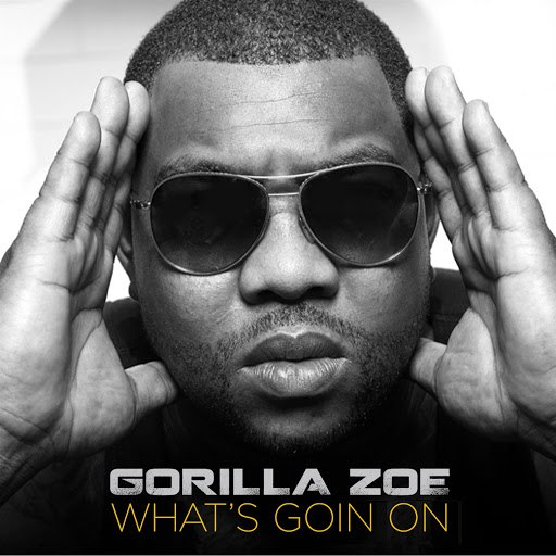 Gorilla Zoe альбом What's Goin On