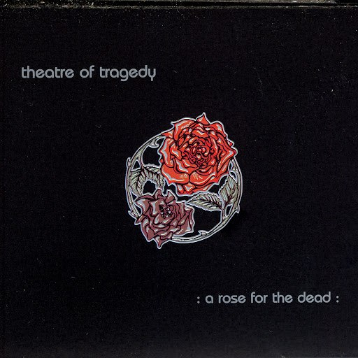 Theatre Of Tragedy альбом A Rose For The Dead
