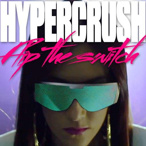 Hyper Crush альбом Flip The Switch