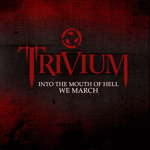 Trivium альбом Into The Mouth Of Hell We March