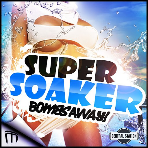 Bombs Away альбом Super Soaker (Hard Dance Mixes)