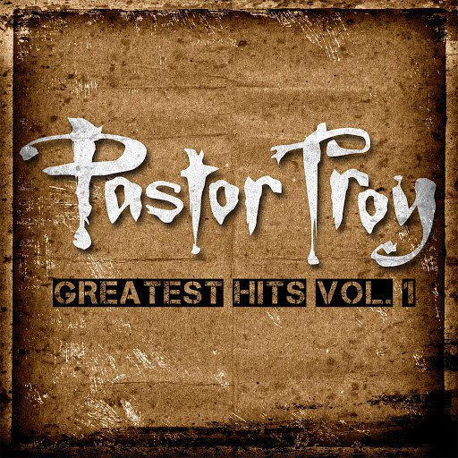 Pastor Troy альбом The Greatest Hits, Vol. 1 (Deluxe Edition)