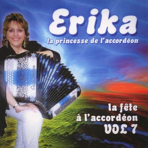 Erika альбом La fête à l'accordéon, vol. 7 (La princesse de l'accordéon)