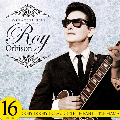 Roy Orbison альбом Greatest Hits. 16 Songs