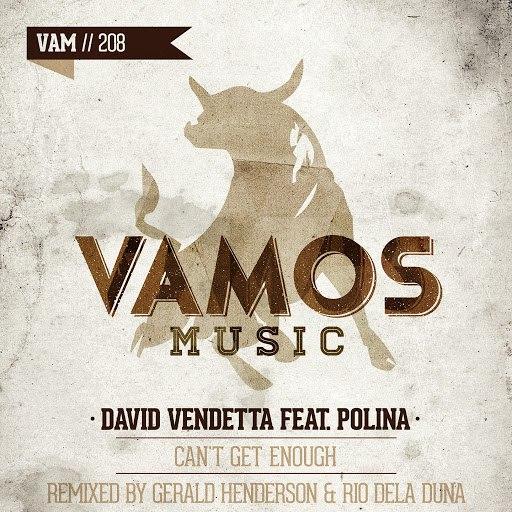 David Vendetta альбом Can't Get Enough (Gerald Henderson & Rio Dela Duna Remix) [feat. Polina]