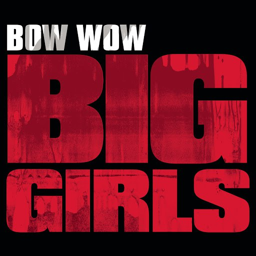 Bow Wow альбом Big Girls