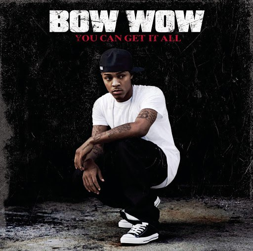 Bow Wow альбом You Can Get It All
