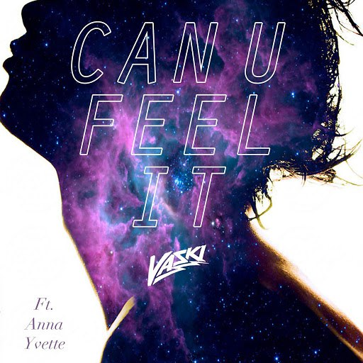Vaski альбом Can U Feel It (feat. Anna Yvette)