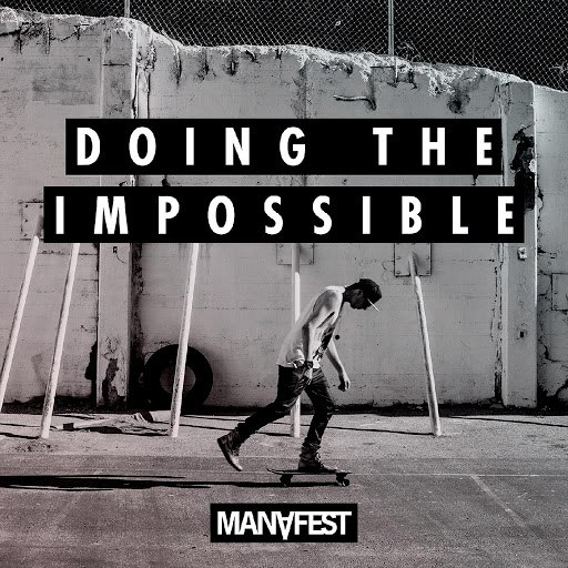 Manafest альбом Doing the Impossible