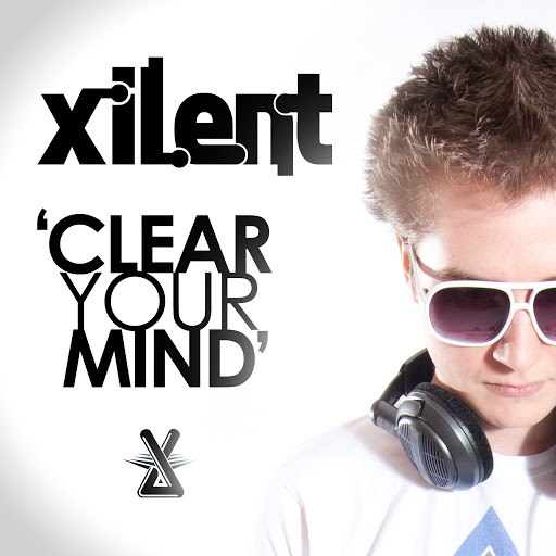 Xilent альбом Clear Your Mind