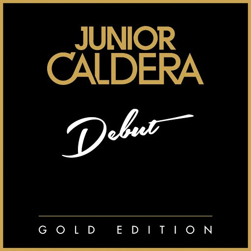 Junior Caldera album Debut (Gold Edition)