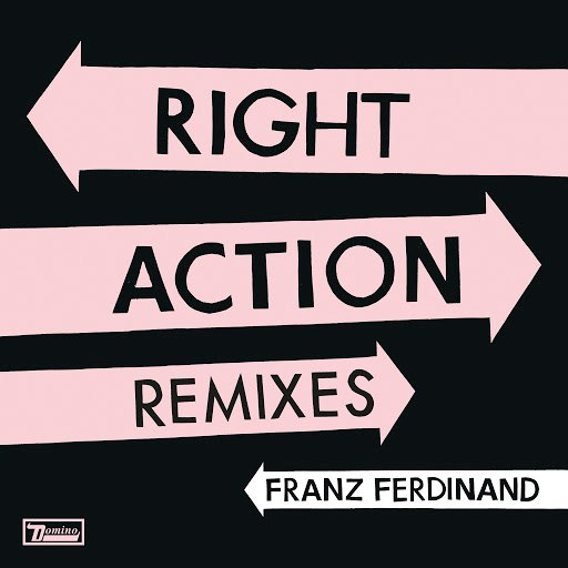 Franz Ferdinand альбом Right Action Remixes