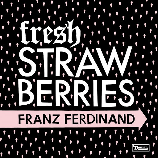 Franz Ferdinand альбом Fresh Strawberries