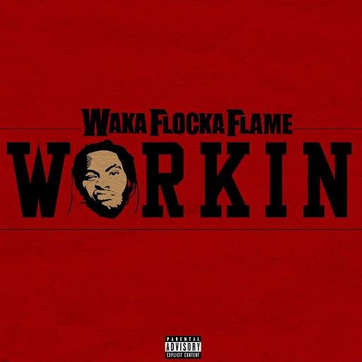 Waka Flocka Flame альбом Workin