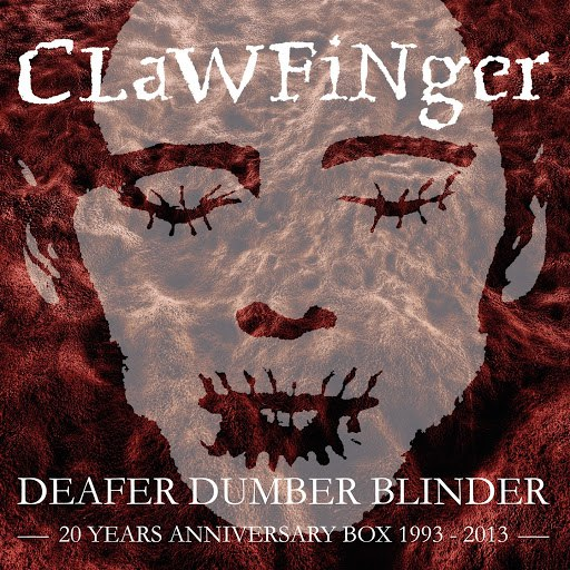 Clawfinger альбом Deafer Dumber Blinder - 20 Years Anniversary Box
