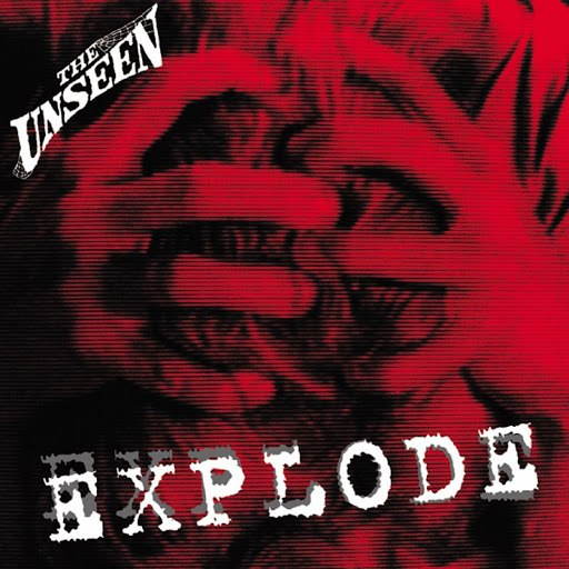 The Unseen альбом Explode