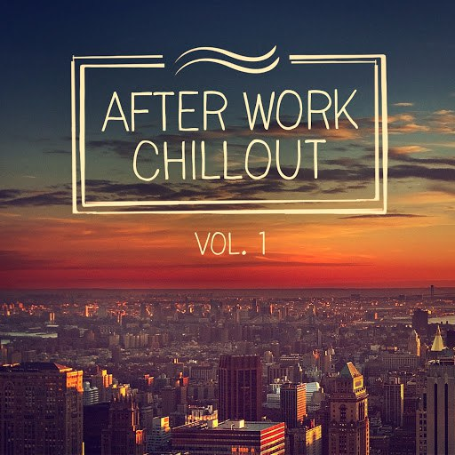 Café Del Mar альбом After Work Chillout (From Classical Music to Deep House to Help You Relax After Work)