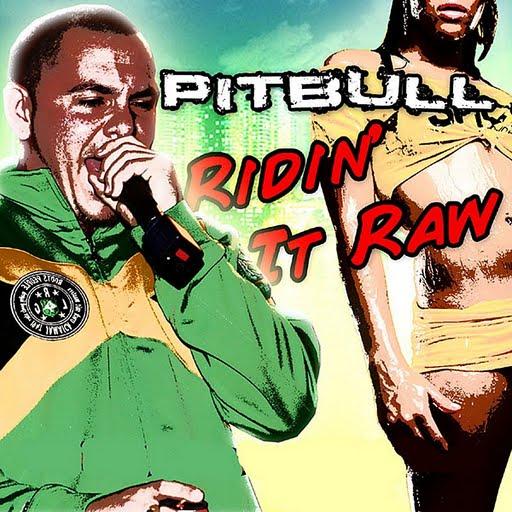 Pitbull альбом Ridin' It Raw
