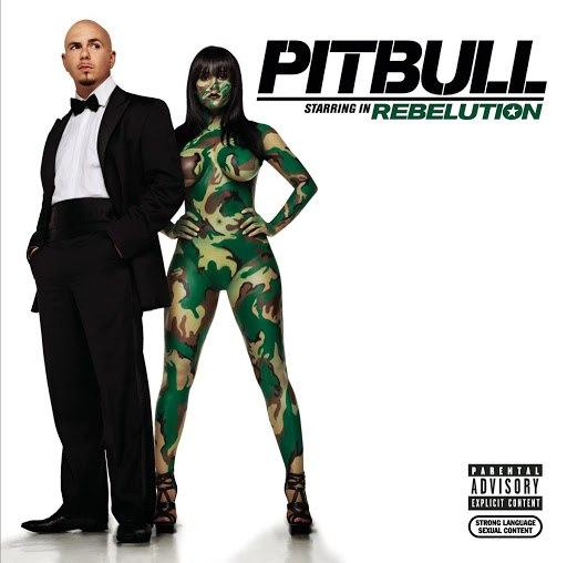 Pitbull альбом Pitbull Starring In Rebelution (Explicit)