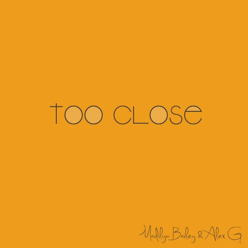 Alex G альбом Too Close (originally by Alex Clare)