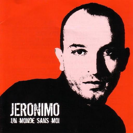 Jeronimo альбом Un Monde Sans Moi