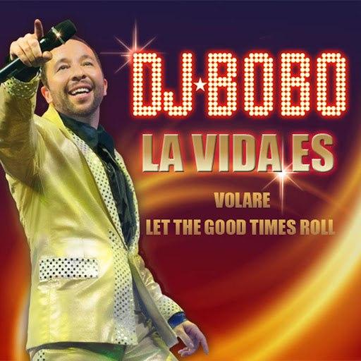 DJ Bobo альбом La Vida Es