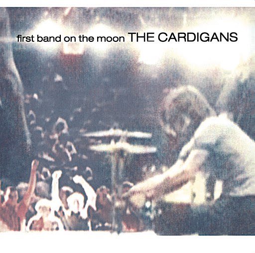 The Cardigans альбом First Band On The Moon