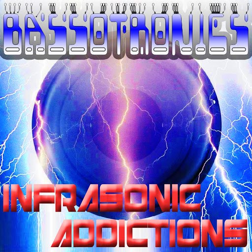 Bassotronics альбом Infrasonic Addictions