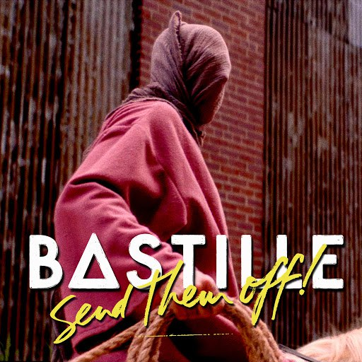 Bastille альбом Send Them Off! (Whethan Remix)