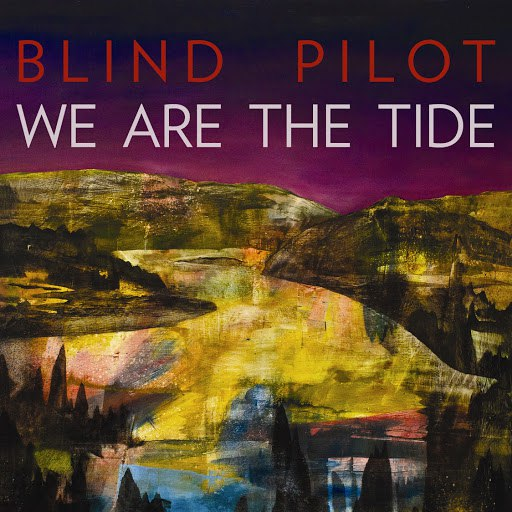 Blind Pilot альбом We Are the Tide