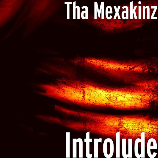 Tha Mexakinz альбом Introlude