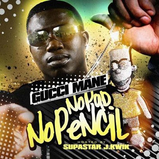 Gucci Mane альбом No Pad, No Pencil
