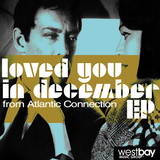 Atlantic Connection альбом Loved You In December EP