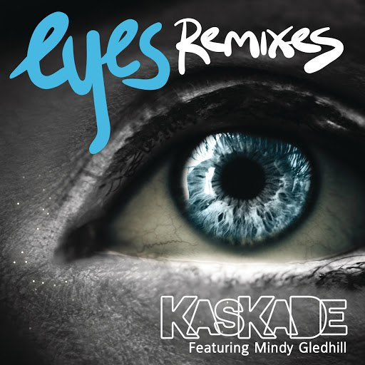 Kaskade альбом Eyes (feat. Mindy Gledhill)