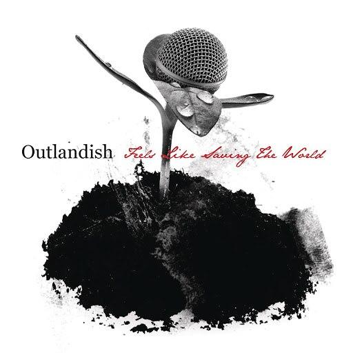 Outlandish альбом Feels Like Saving The World (Radio Edit)